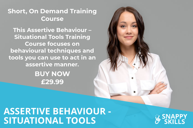 Assertive Behaviour - Situational Tools Training Course - Snappy Skills